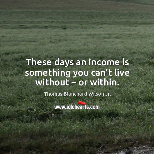 Picture Quote by Thomas Blanchard Wilson Jr.