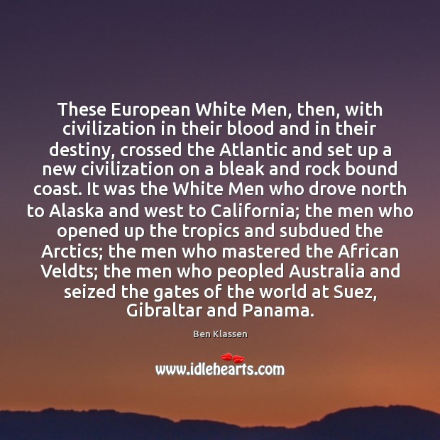 Image, These European White Men, then, with civilization in their blood and in