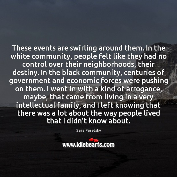 These events are swirling around them. In the white community, people felt Image