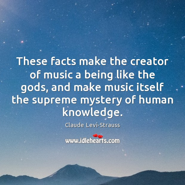 Image, These facts make the creator of music a being like the gods,