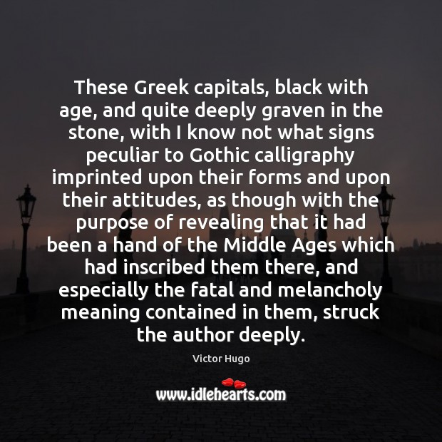 These Greek capitals, black with age, and quite deeply graven in the Image