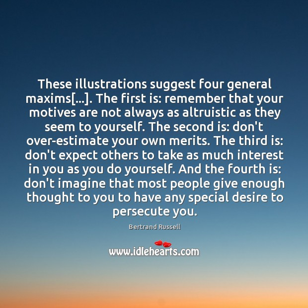 These illustrations suggest four general maxims[…]. The first is: remember that your Image