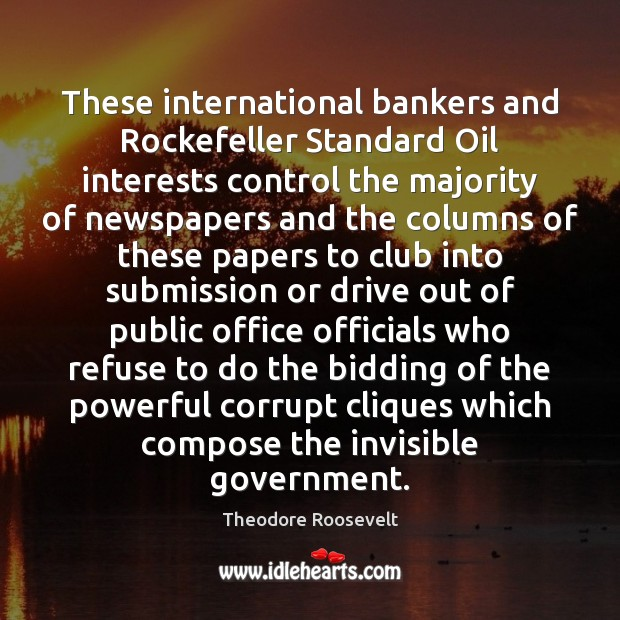 These international bankers and Rockefeller Standard Oil interests control the majority of Image
