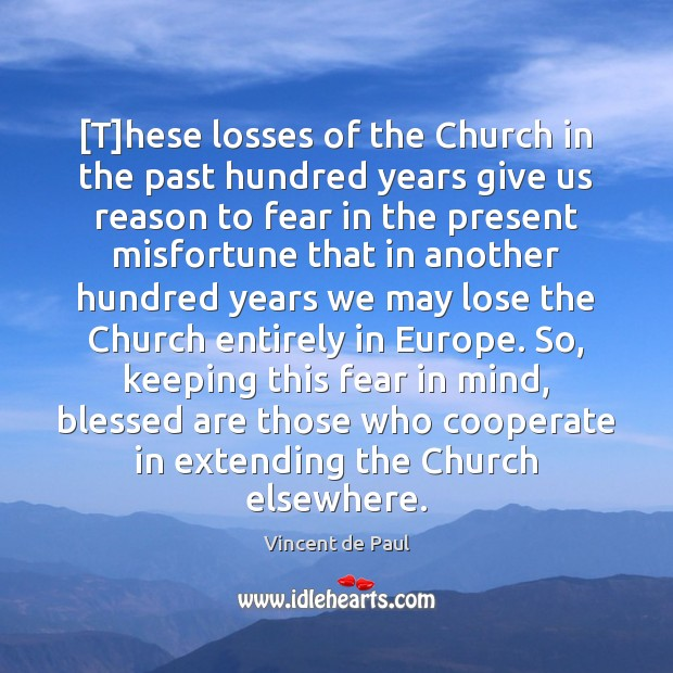 [T]hese losses of the Church in the past hundred years give Cooperate Quotes Image