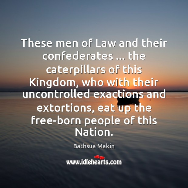 Image, These men of Law and their confederates … the caterpillars of this Kingdom,
