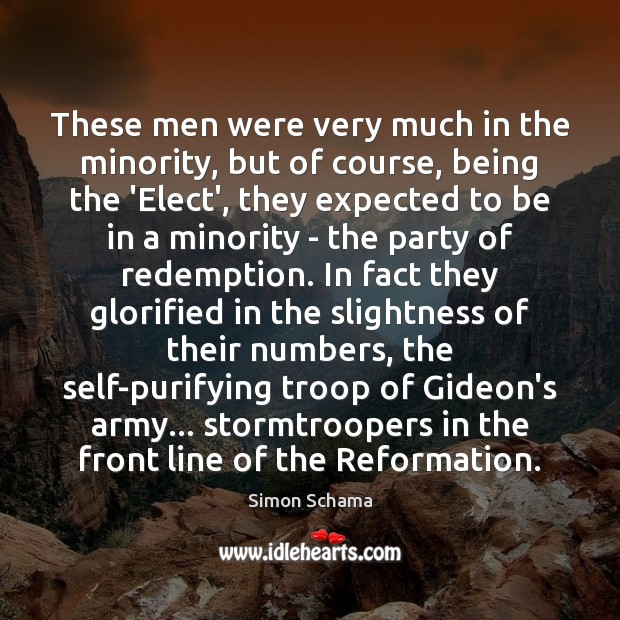 These men were very much in the minority, but of course, being Simon Schama Picture Quote