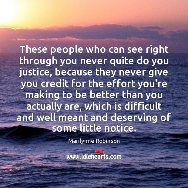 Image, These people who can see right through you never quite do you