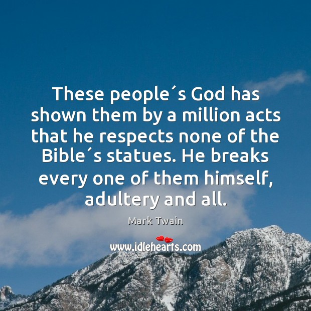 These people´s God has shown them by a million acts that Image