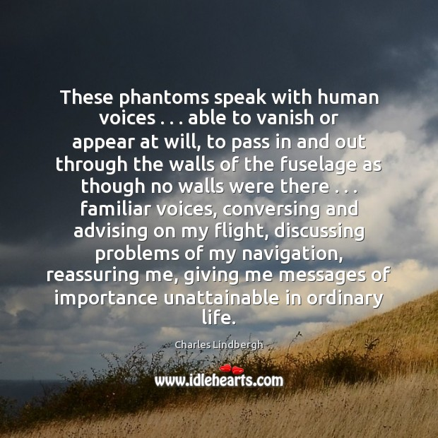 These phantoms speak with human voices . . . able to vanish or appear at Image