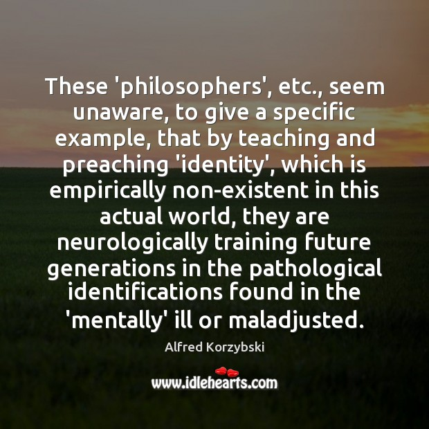 Image, These 'philosophers', etc., seem unaware, to give a specific example, that by