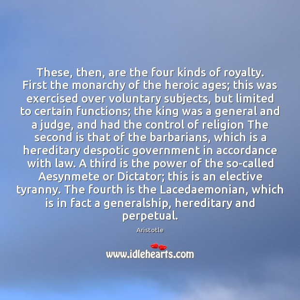 Image, These, then, are the four kinds of royalty. First the monarchy of