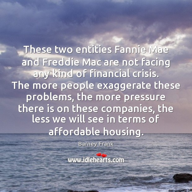 Image, These two entities Fannie Mae and Freddie Mac are not facing any
