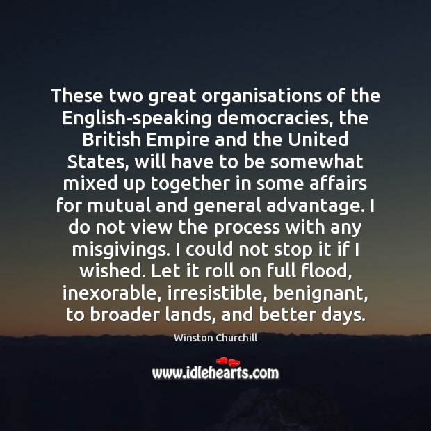 Image, These two great organisations of the English-speaking democracies, the British Empire and