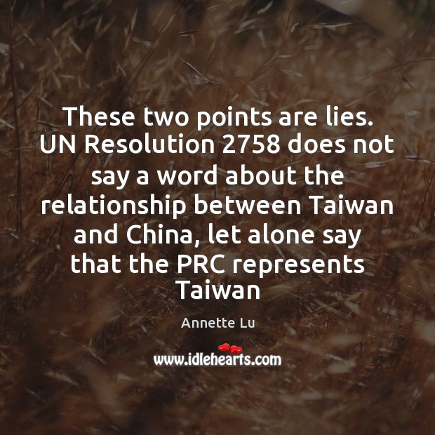 Image, These two points are lies. UN Resolution 2758 does not say a word