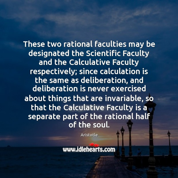 Image, These two rational faculties may be designated the Scientific Faculty and the