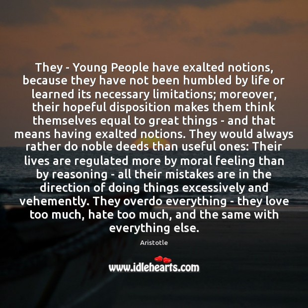 They – Young People have exalted notions, because they have not been Image
