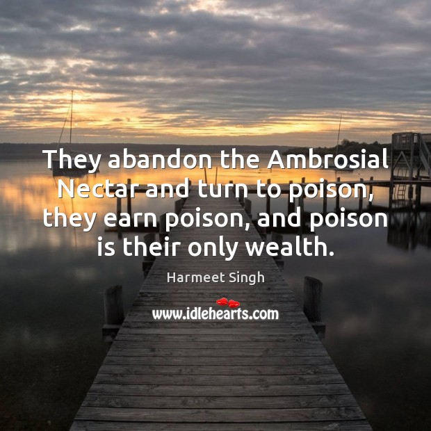 They abandon the Ambrosial Nectar and turn to poison, they earn poison, Image
