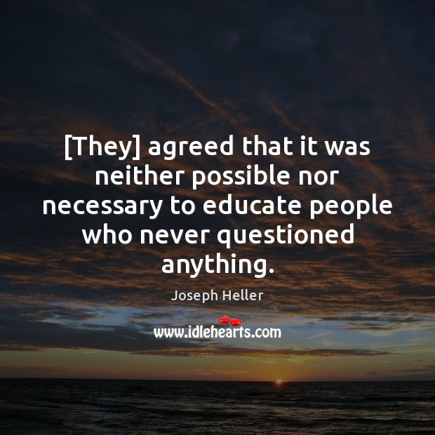 [They] agreed that it was neither possible nor necessary to educate people Image