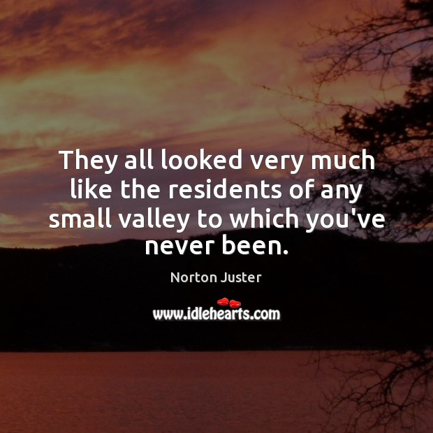 Image, They all looked very much like the residents of any small valley