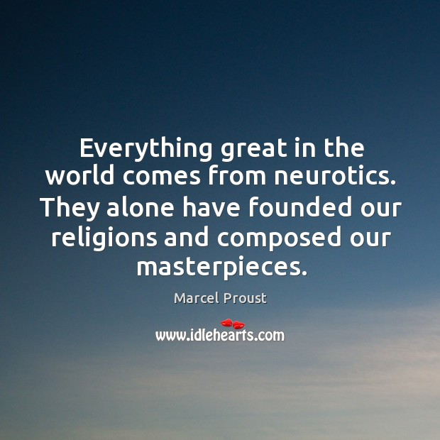 They alone have founded our religions and composed our masterpieces. Image