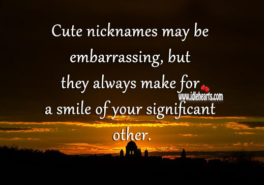 Cute nicknames may be embarrassing, but they always make for a smile. Relationship Tips Image