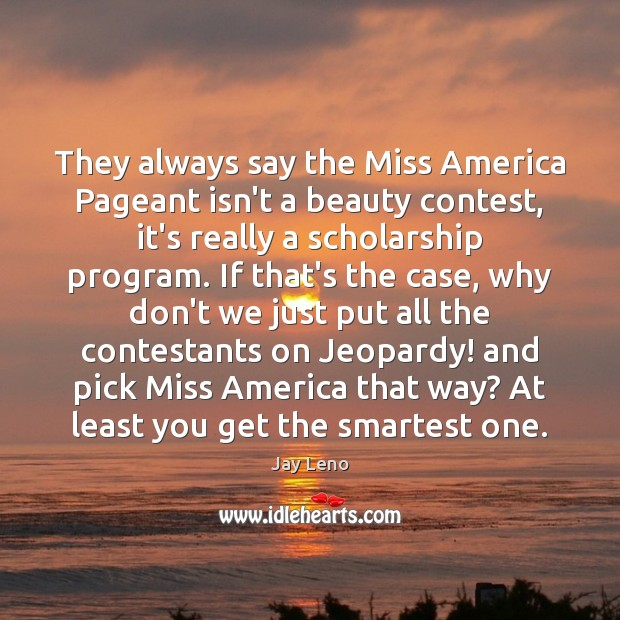 Image, They always say the Miss America Pageant isn't a beauty contest, it's