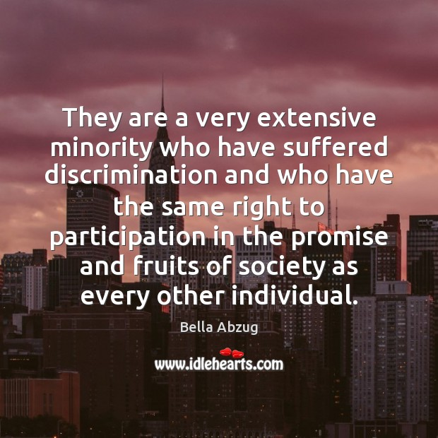 They are a very extensive minority who have suffered discrimination and who Promise Quotes Image