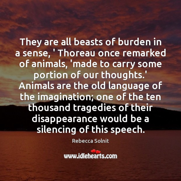 They are all beasts of burden in a sense, ' Thoreau once Image