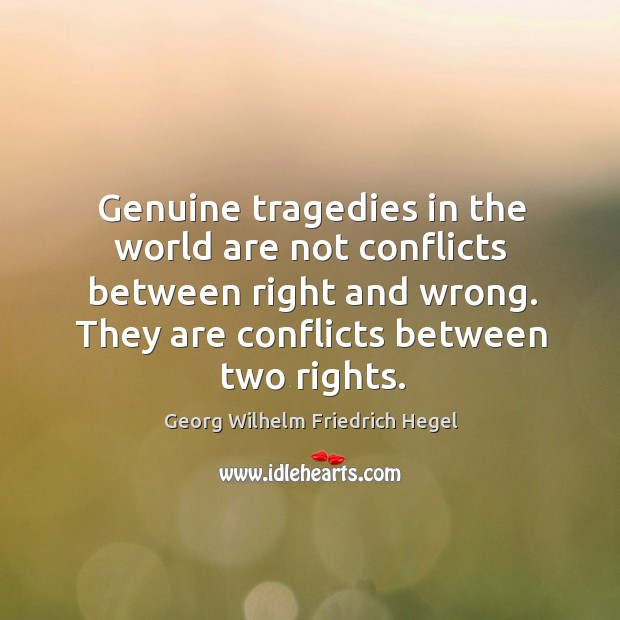 They are conflicts between two rights. Image