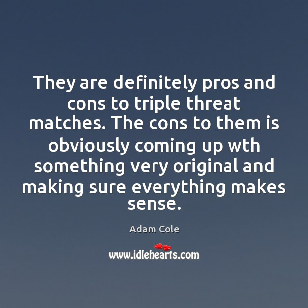 Image, They are definitely pros and cons to triple threat matches. The cons