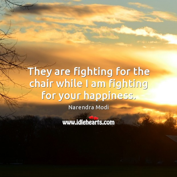 Image, They are fighting for the chair while I am fighting for your happiness.