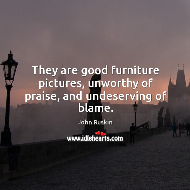 Image, They are good furniture pictures, unworthy of praise, and undeserving of blame.