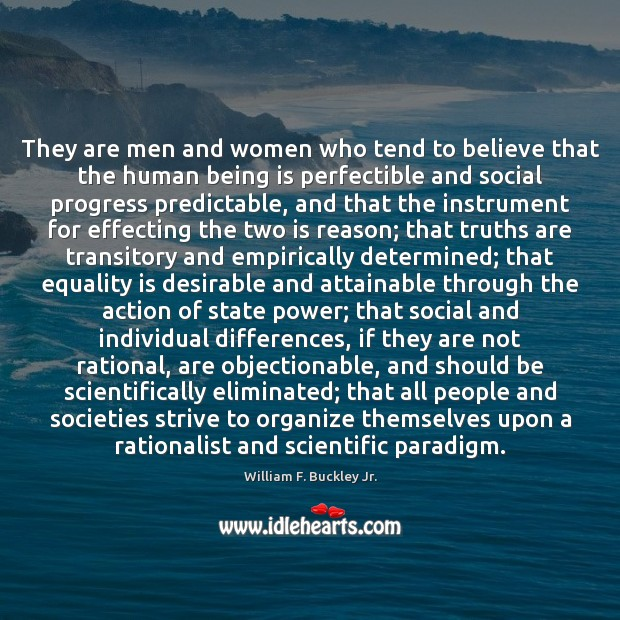 They are men and women who tend to believe that the human William F. Buckley Jr. Picture Quote