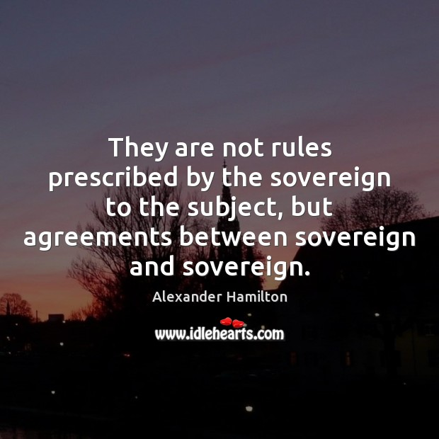 Image, They are not rules prescribed by the sovereign to the subject, but