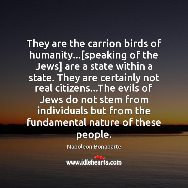 They are the carrion birds of humanity…[speaking of the Jews] are Image