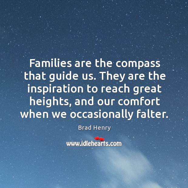 They are the inspiration to reach great heights, and our comfort when we occasionally falter. Image
