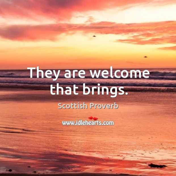 They are welcome that brings. Image