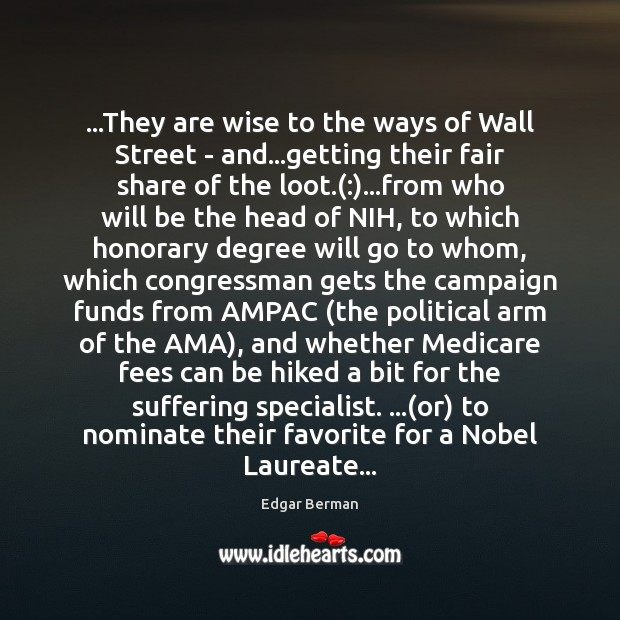 Image, …They are wise to the ways of Wall Street – and…getting