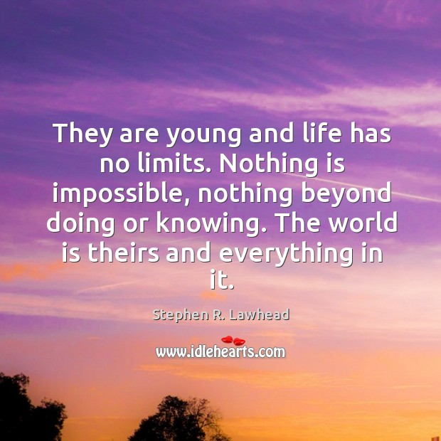 Image, They are young and life has no limits. Nothing is impossible, nothing