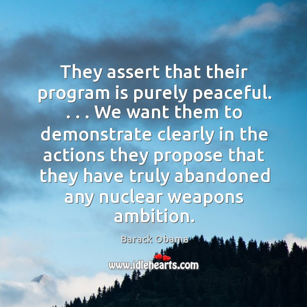 They assert that their program is purely peaceful. . . . We want them to Image