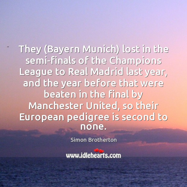 Image, They (Bayern Munich) lost in the semi-finals of the Champions League to