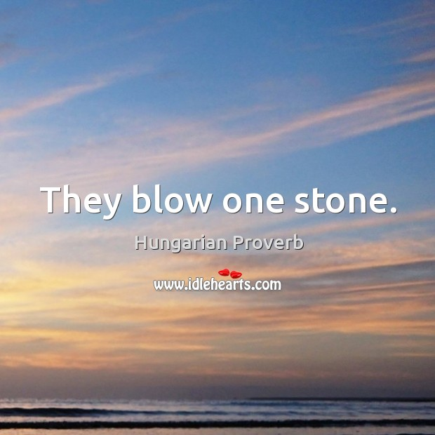 They blow one stone. Image