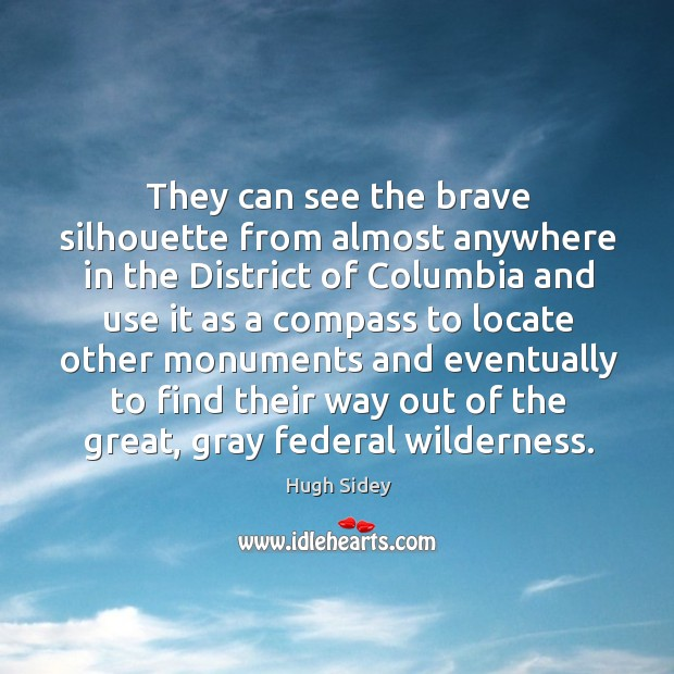 They can see the brave silhouette from almost Image