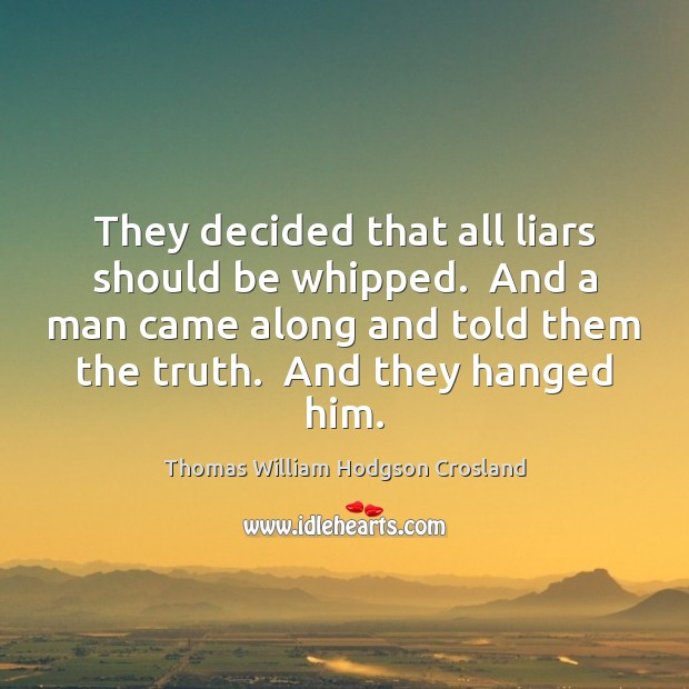 Image, They decided that all liars should be whipped.  And a man came