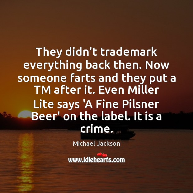 They didn't trademark everything back then. Now someone farts and they put Michael Jackson Picture Quote