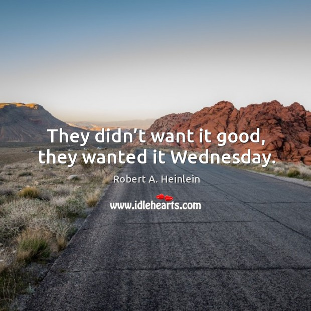 Image, They didn't want it good, they wanted it wednesday.