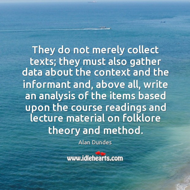 Image, They do not merely collect texts; they must also gather data about the context and the