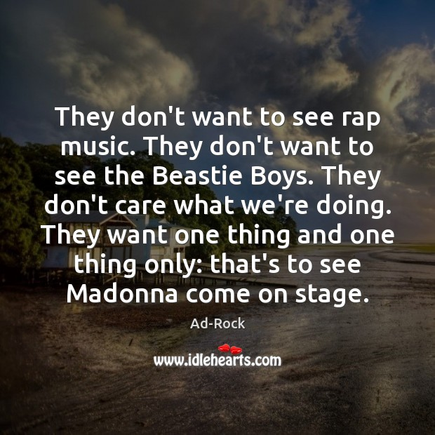 Image, They don't want to see rap music. They don't want to see