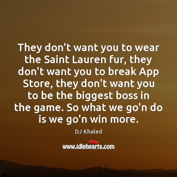 They don't want you to wear the Saint Lauren fur, they don't Image