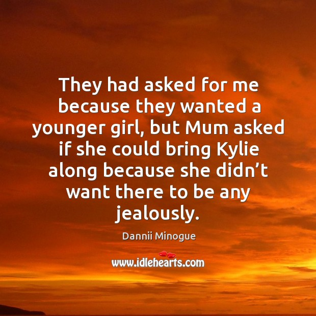 Image, They had asked for me because they wanted a younger girl, but mum asked if she could bring kylie along because